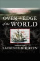 Over the edge of the world: [Magellan's terrifying circumnavigation of the globe]