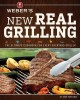 Weber's new real grilling / Jamie Purviance ; photography by Tim                 Turner