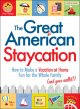 The great American staycation : how to make a vacation at home fun for the whole family (and your wallet!) / Matt Wixon