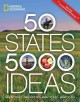 50 states, 5,000 ideas : where to go, when to go, what to see, what to do / text by Joe Yogerst