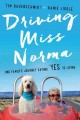 "Driving Miss Norma : one family's journey saying ""yes"" to living / Tim Bauerschmidt, Ramie Liddle"