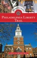 Philadelphia Liberty Trail : trace the path of American history / Larissa and Michael Milne