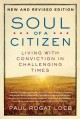 Soul of a citizen : living with conviction in challenging times