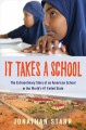 It takes a school : the extraordinary story of an American school in the world's #1 failed state
