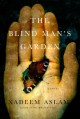 The blind man's garden / Nadeem Aslam