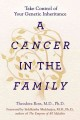 A cancer in the family : take control of your genetic inheritance / Theodora Ross