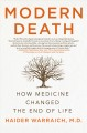 Modern death : how medicine changed the end of life