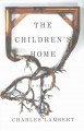 The children's home / Charles Lambert