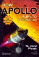 How Apollo flew to the Moon / W. David Woods