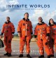 Infinite worlds : the people and places of space exploration