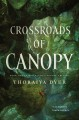 Crossroads of canopy / Thoraiya Dyer