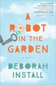 A robot in the garden / Deborah Install