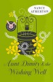 Aunt Dimity and the wishing well / Nancy Atherton