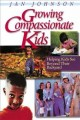 Growing compassionate kids : helping kids see beyond their backyard