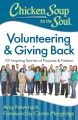 Chicken soup for the soul : volunteering & giving back : 101 inspiring stories of purpose & passion