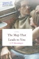 The map that leads to you / J.P. Monninger