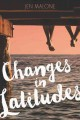 Changes in latitudes / Jen Malone