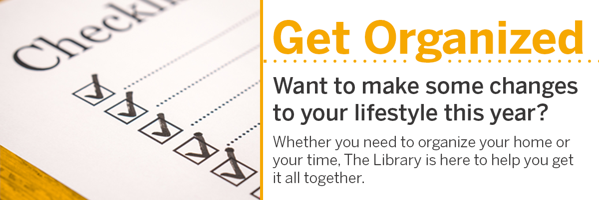 Get organized at the library