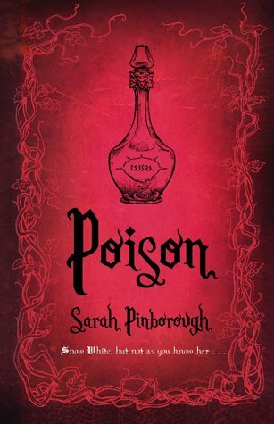 Poison : a wicked snow white tale
