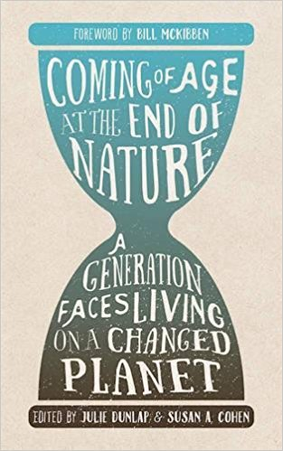 Coming of age at the end of nature : a generation faces living on                a changed planet