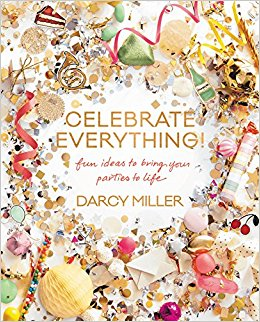 Celebrate everything! : fun ideas to bring your parties to life /                written and illustrated by Darcy Miller