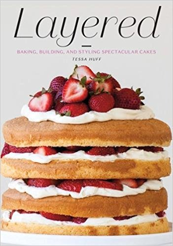 Layered : baking, building, and styling spectacular cakes / Tessa                Huff, founder of Style Sweet CA.