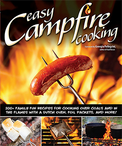 Easy campfire cooking : 200+ family fun recipes for cooking over                coals and in the flames with a dutch oven, foil packets, and                more!
