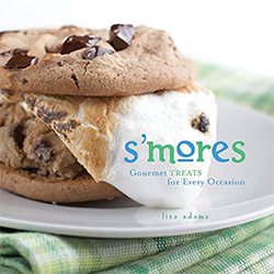 S'mores : gourmet treats for every occasion / Lisa Adams ;                photographs by Joyce Oudkerk Pool.