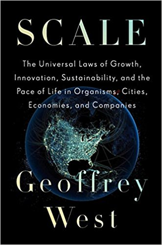 Scale : the universal laws of growth, innovation, sustainability,                and the pace of life in organisms, cities, economies, and                companies / Geoffrey West.