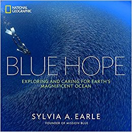 Blue hope : exploring and caring for earth's magnificent ocean