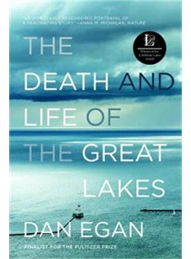 The death and life of the Great Lakes / Dan Egan