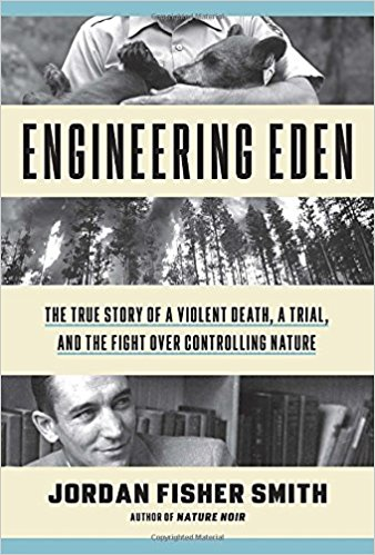 Engineering Eden : the true story of a violent death, a trial,                and the fight over controlling nature