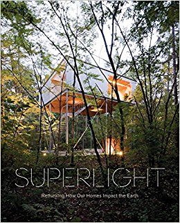 Superlight : rethinking how our homes impact the earth / Phyllis                Richardson.