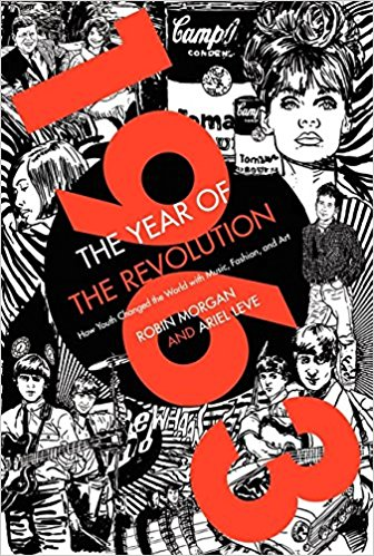 1963, the year of the revolution : how youth changed the world                with music, art, and fashion