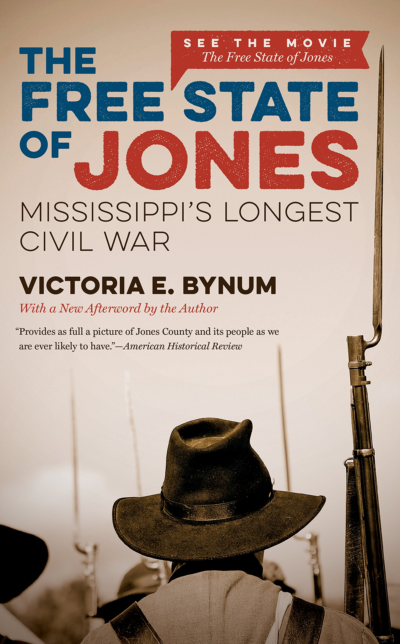The free state of Jones : Mississippi's longest civil war