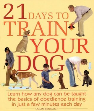 21 days to train your dog / Colin Tennant