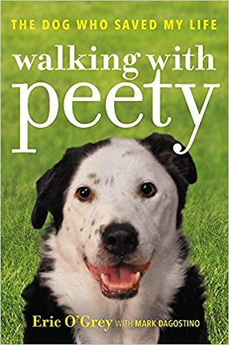 Walking with Peety : the dog who saved my life / Eric O'Grey with                Mark Dagostino