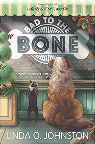 Bad to the bone : a barkery & biscuits mystery / Linda O. Johnston