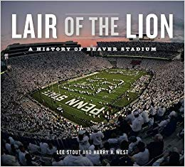 Lair of the Lion : A History of Beaver Stadium