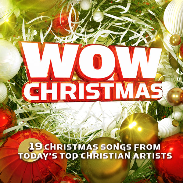 WOW Christmas: 19 Christmas Songs from Today's Top Christian Artists