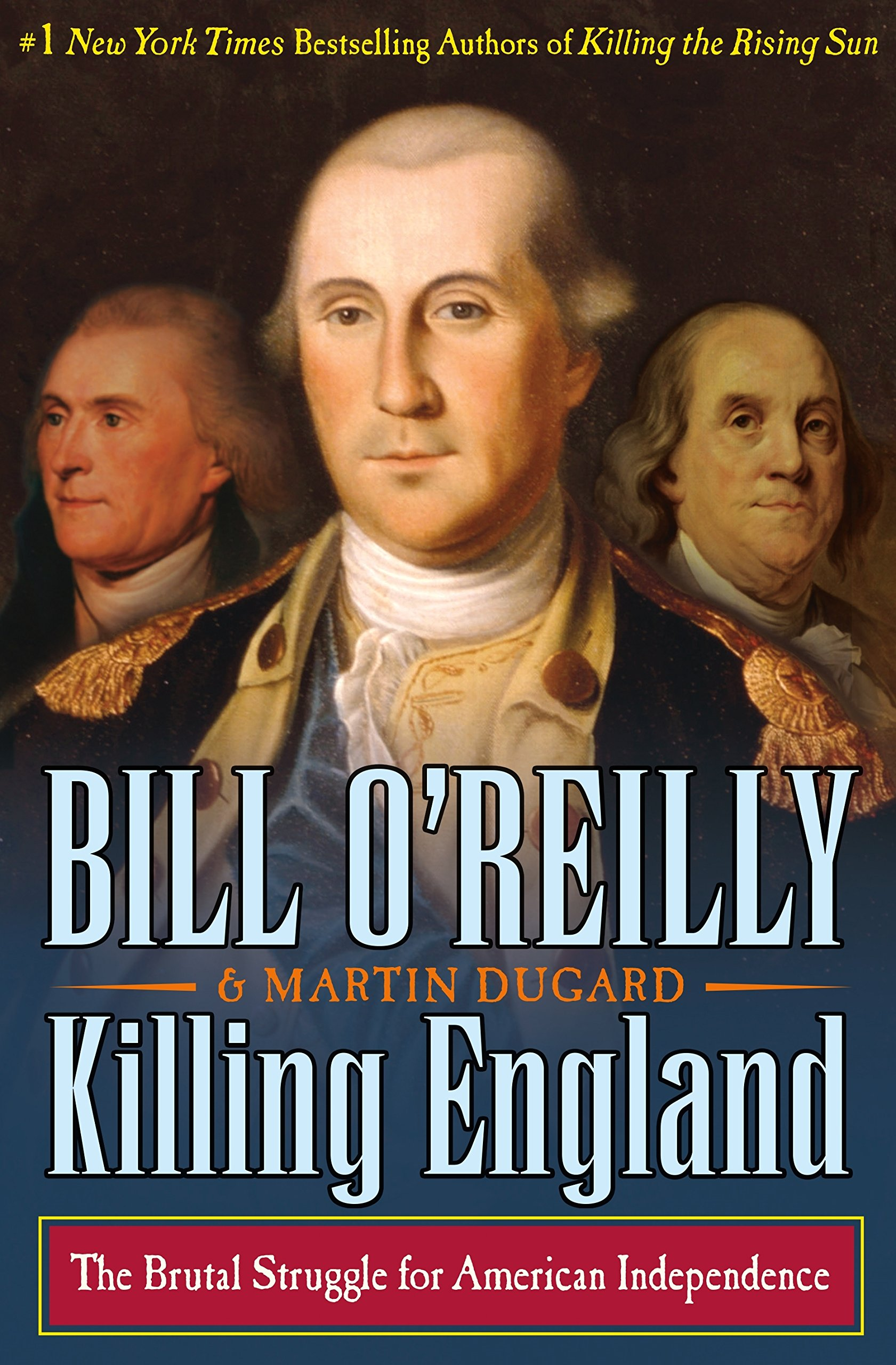 Killing England: the Brutal Struggle for American Independence