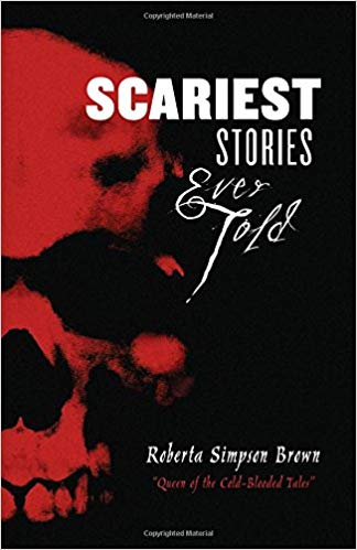 Scariest stories ever told / by Roberta Simpson Brown