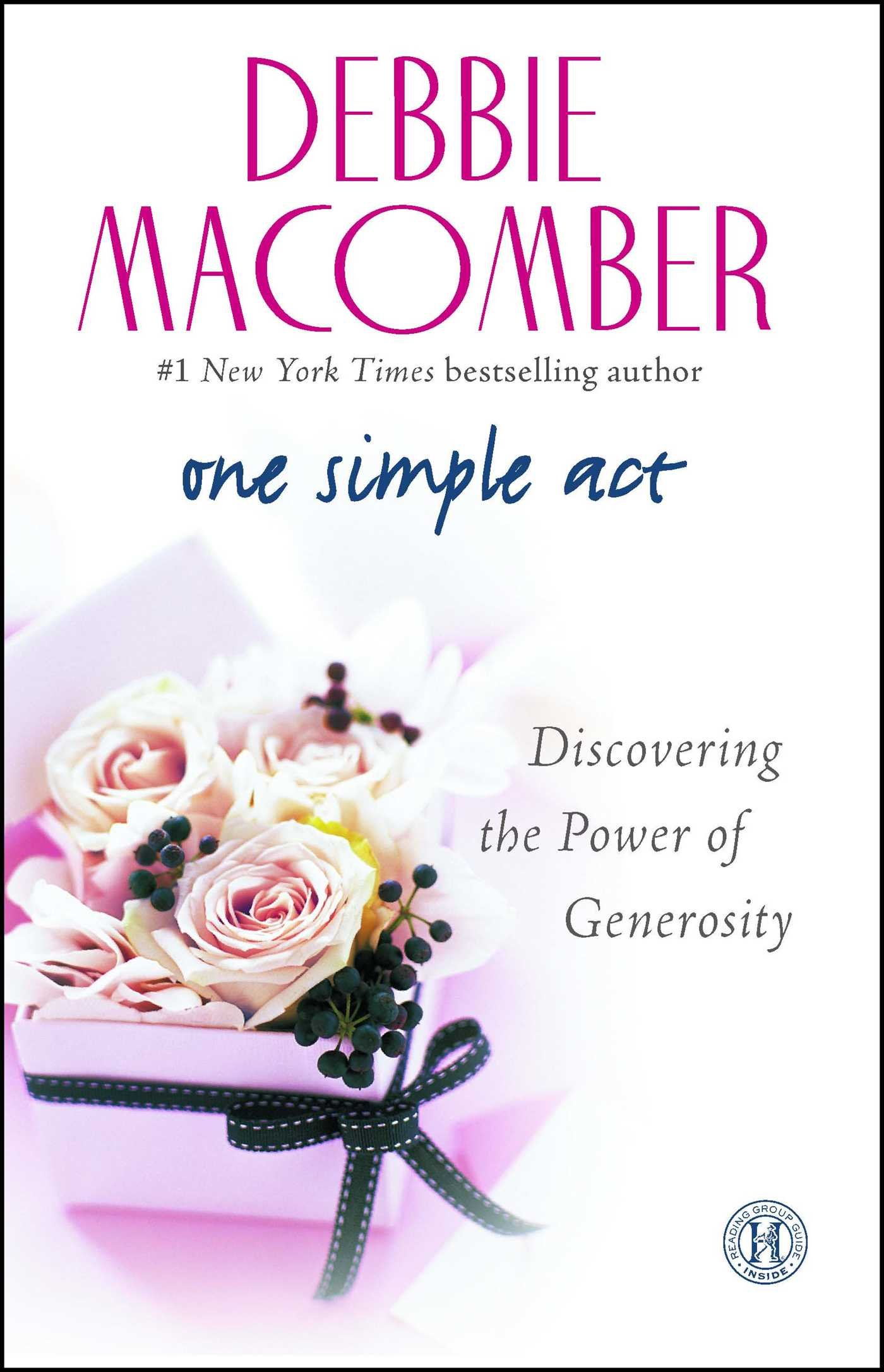 One simple act : discovering the power of generosity / Debbie  Macomber.