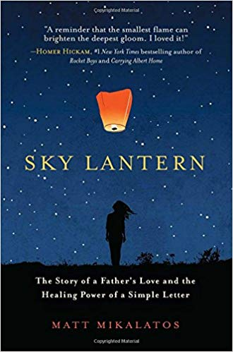 Sky lantern : the story of a father's love for his children and  the healing power of the smallest act of kindness / Matt  Mikalatos.
