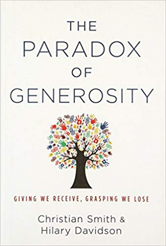 The paradox of generosity : giving we receive, grasping we lose /  Christian Smith, Hilary Davidson.