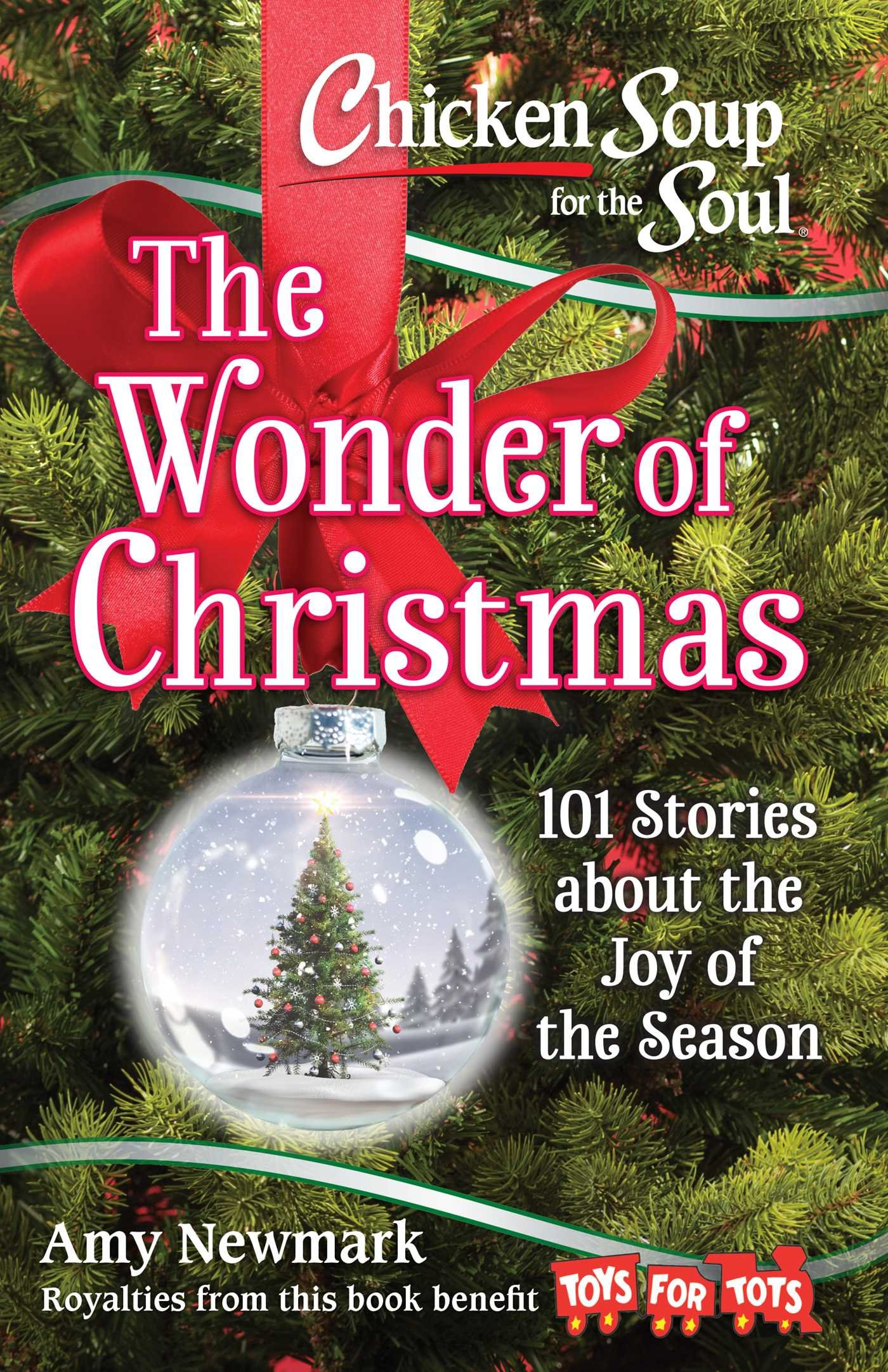 Chicken soup for the soul : the wonder of Christmas : 101 stories                about the joy of the season