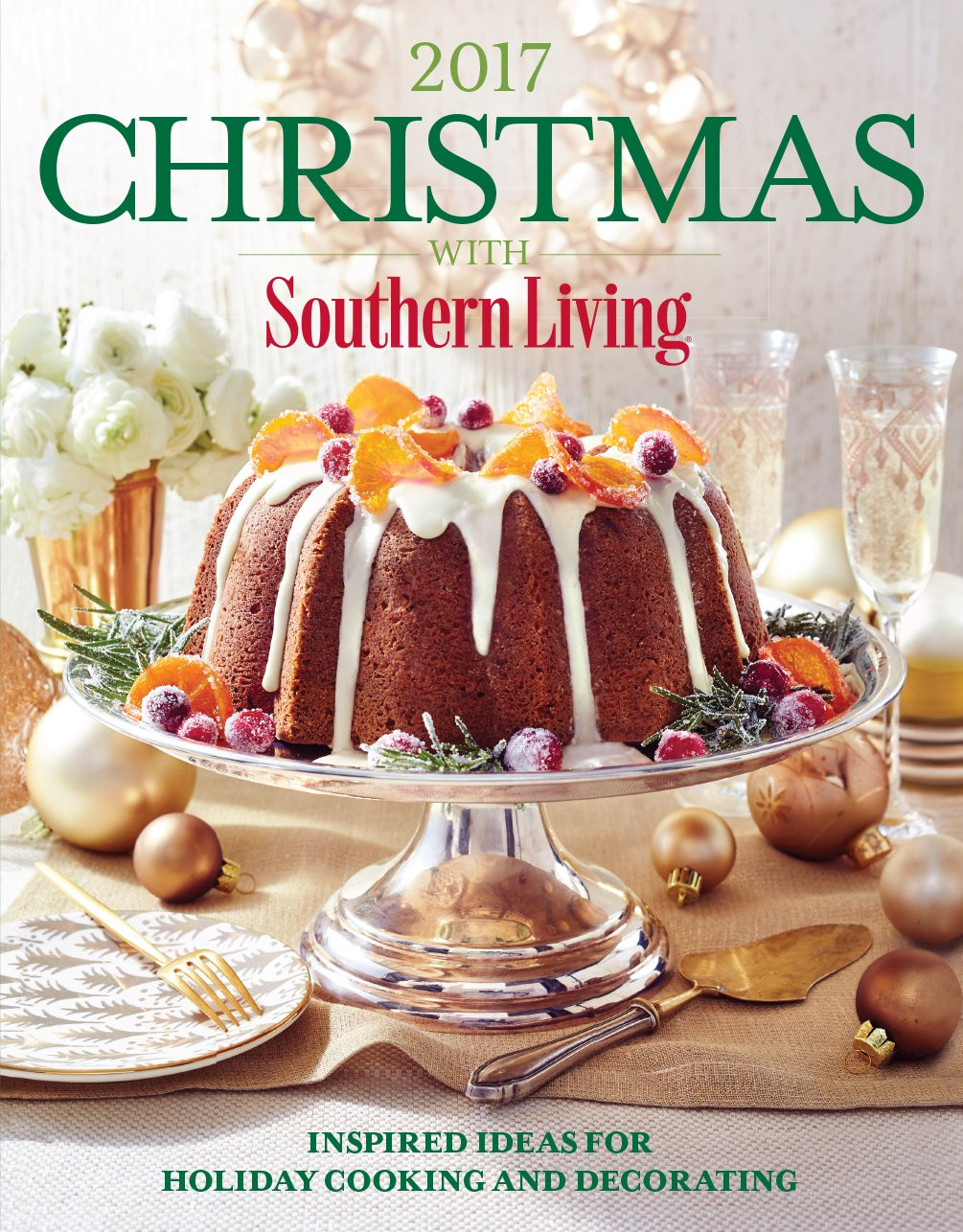 Christmas with Southern Living, 2017 : inspired ideas for holiday                cooking and decorating