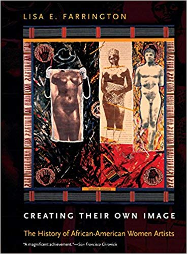 Creating their own image : the history of African-American women                 artists / Lisa E. Farrington.