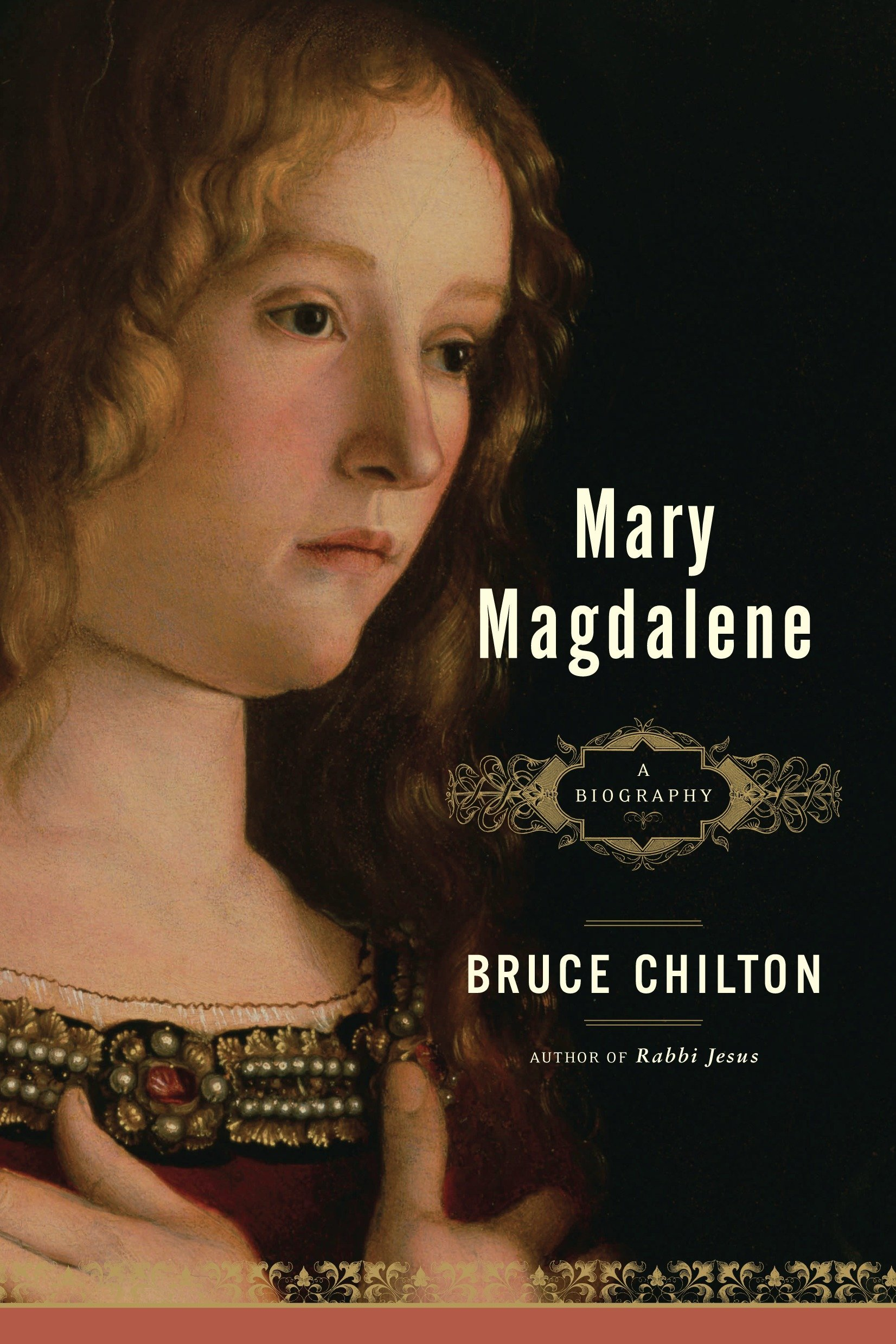 Mary Magdalene : a biography / Bruce Chilton.
