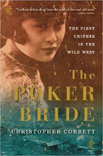 The poker bride : the first Chinese in the Wild West /                 Christopher Corbett.